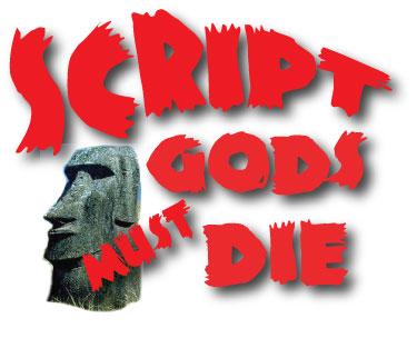 Script Gods Must Die